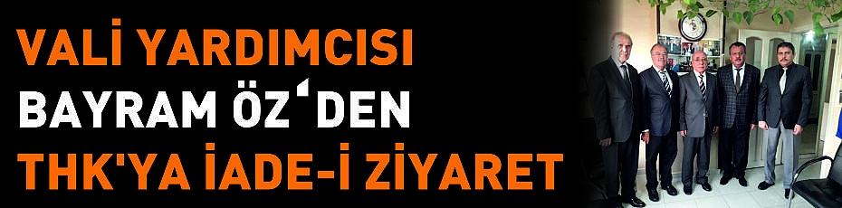 VALİ YARDIMCISI BAYRAM ÖZ'DEN THK'YA İADE-İ ZİYARET