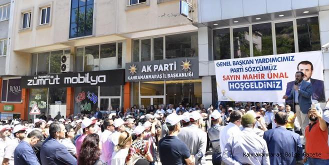 Partililer ve vatandaşlar  yeni seçildiği görev sonrası Kahramanmaraş'a ilk ziyaretinde Mahir Ünal'a büyük ilgi gösterdiler.